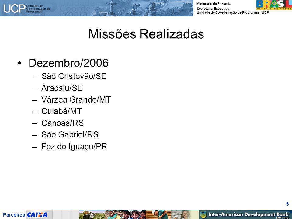 Missões Realizadas Dezembro/2006 São Cristóvão/SE Aracaju/SE