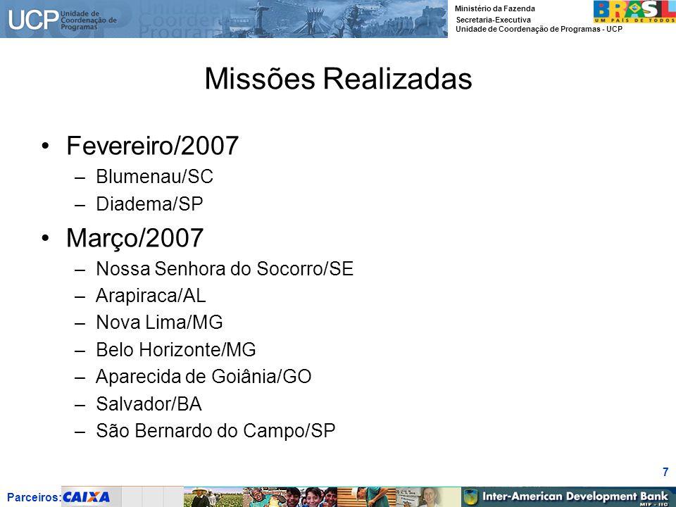Missões Realizadas Fevereiro/2007 Março/2007 Blumenau/SC Diadema/SP