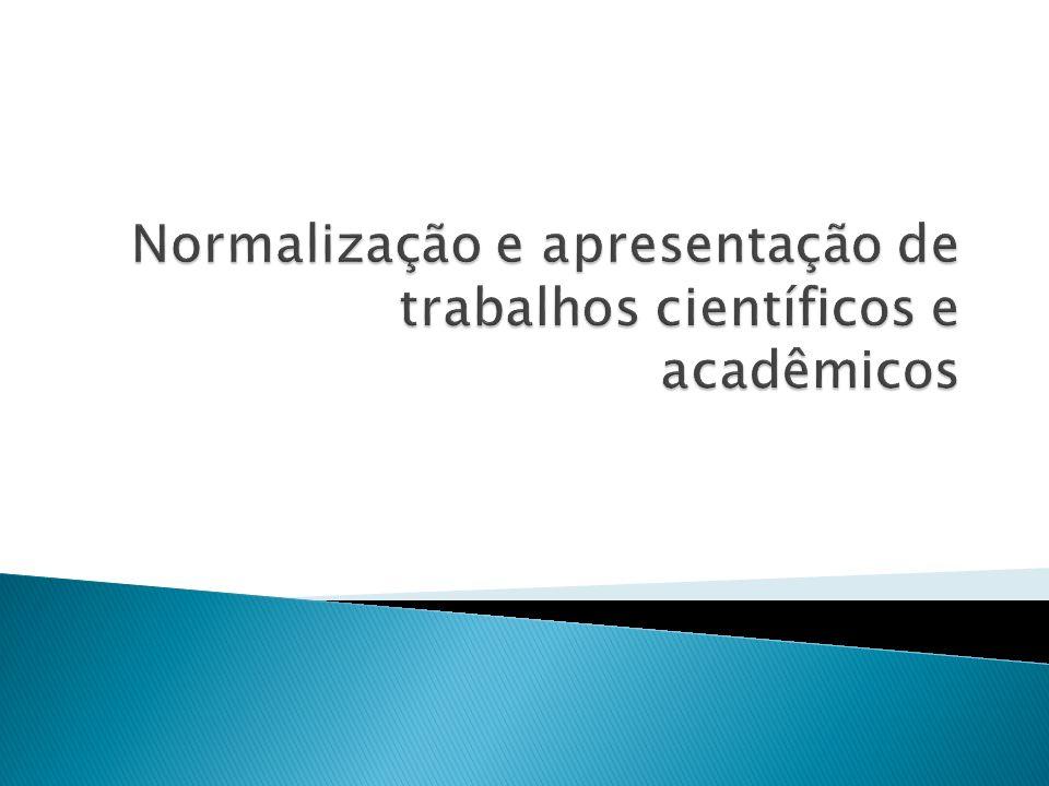Normalização e apresentação de trabalhos científicos e acadêmicos