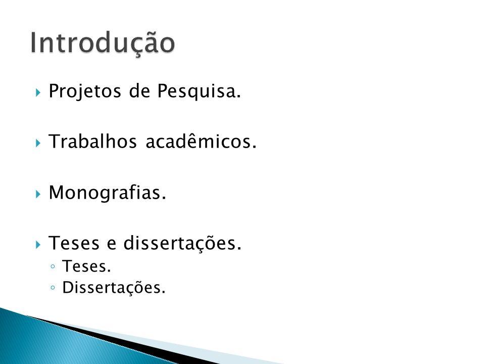 Introdução Projetos de Pesquisa. Trabalhos acadêmicos. Monografias.