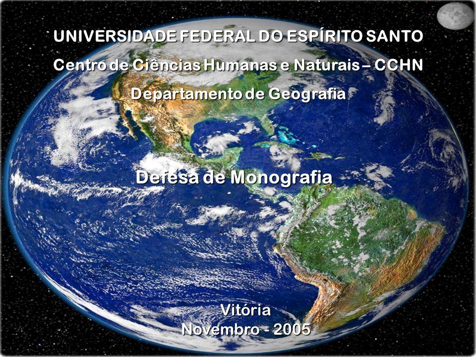 Defesa de Monografia UNIVERSIDADE FEDERAL DO ESPÍRITO SANTO