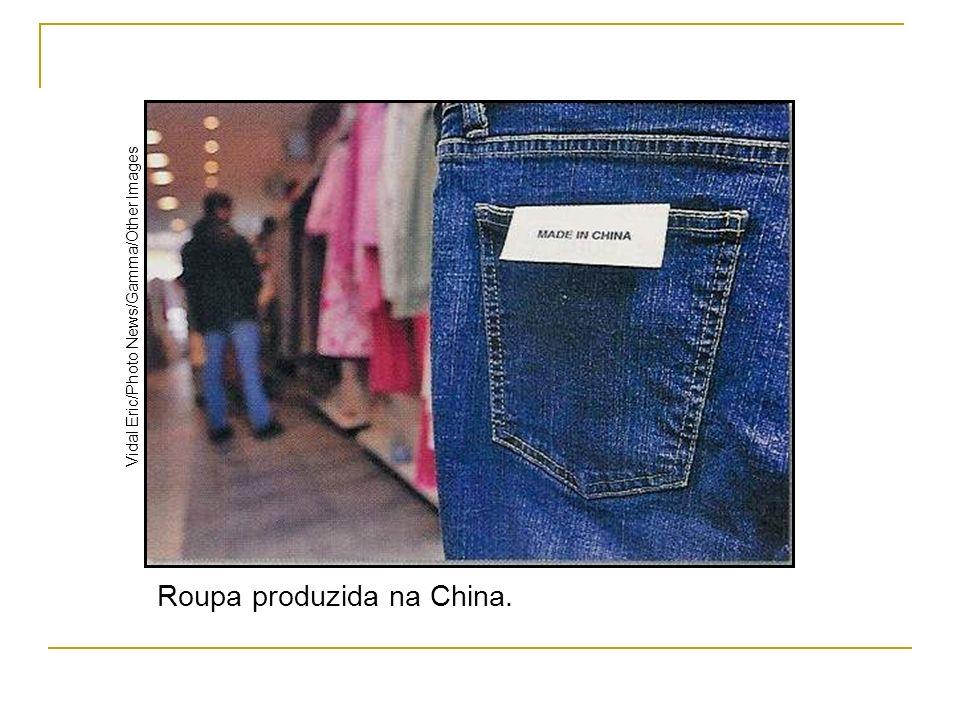 Roupa produzida na China.