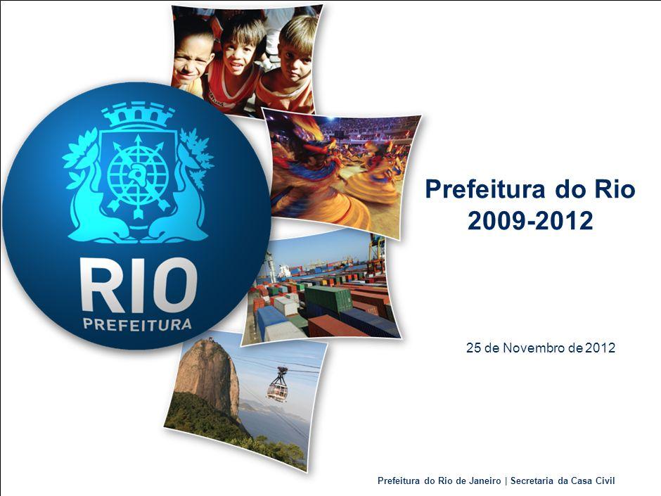 Prefeitura do Rio 2009-2012 25 de Novembro de 2012