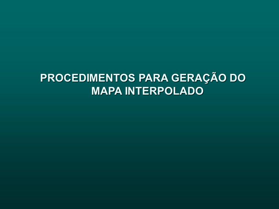 PROCEDIMENTOS PARA GERAÇÃO DO MAPA INTERPOLADO
