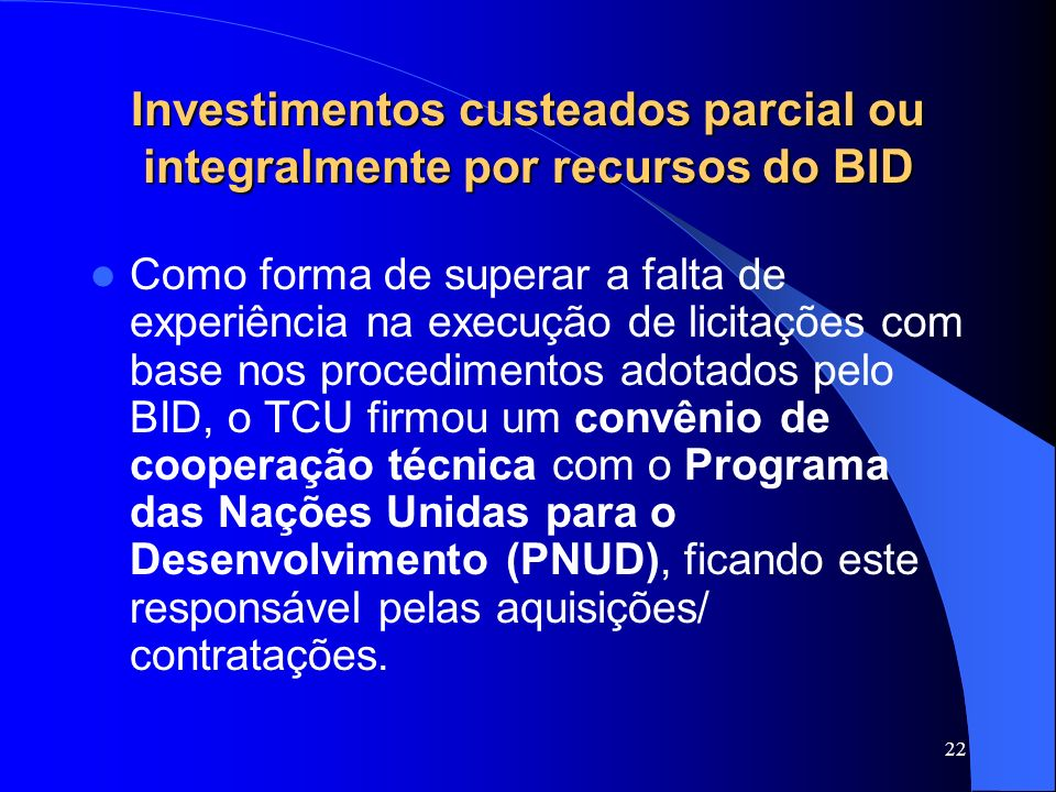 Investimentos custeados parcial ou integralmente por recursos do BID