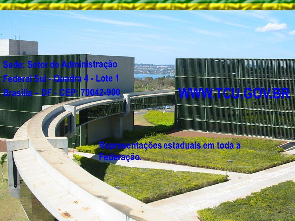 WWW.TCU.GOV.BR Sede: Setor de Administração