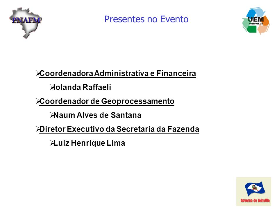 Presentes no Evento Coordenadora Administrativa e Financeira