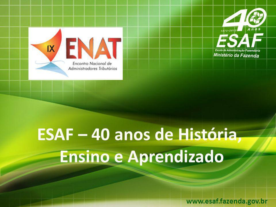 ESAF – 40 anos de História, Ensino e Aprendizado