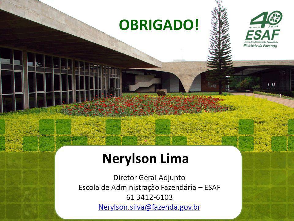 OBRIGADO! Nerylson Lima Diretor Geral-Adjunto
