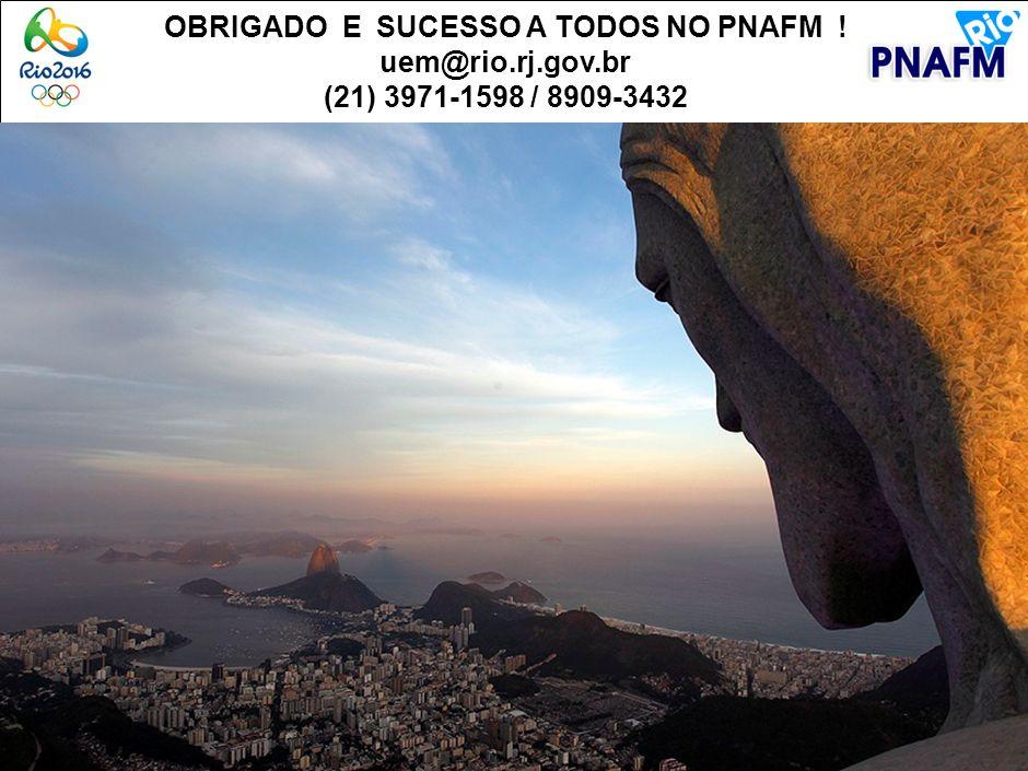 OBRIGADO E SUCESSO A TODOS NO PNAFM !