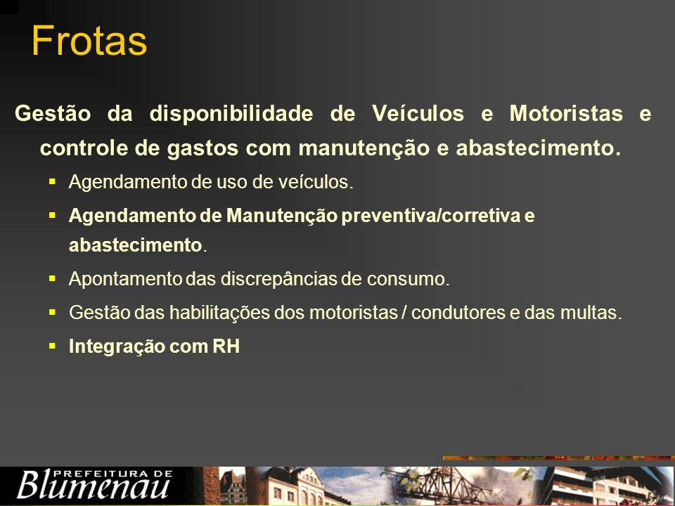 FrotasGestão da disponibilidade de Veículos e Motoristas e controle de gastos com manutenção e abastecimento.