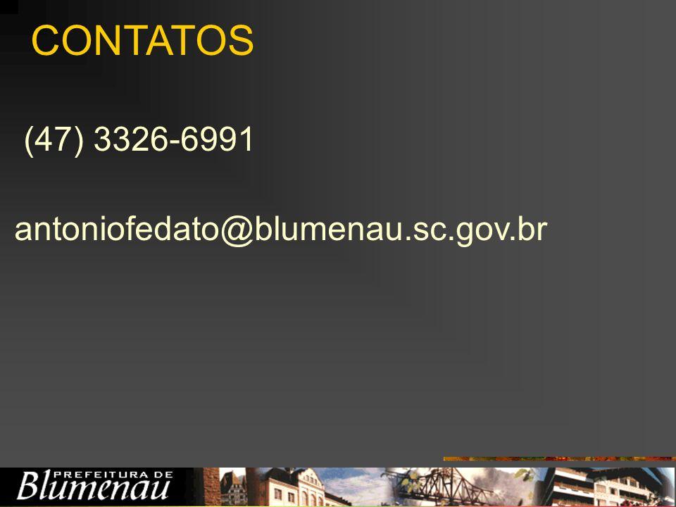 CONTATOS (47) 3326-6991 antoniofedato@blumenau.sc.gov.br