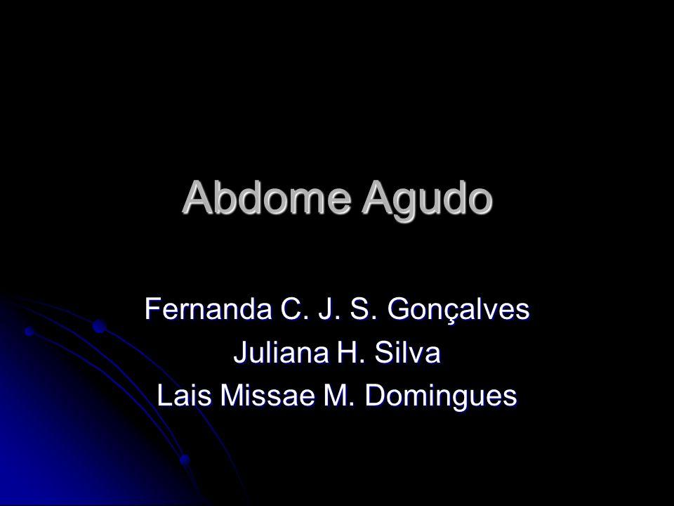 Fernanda C. J. S. Gonçalves Juliana H. Silva Lais Missae M. Domingues