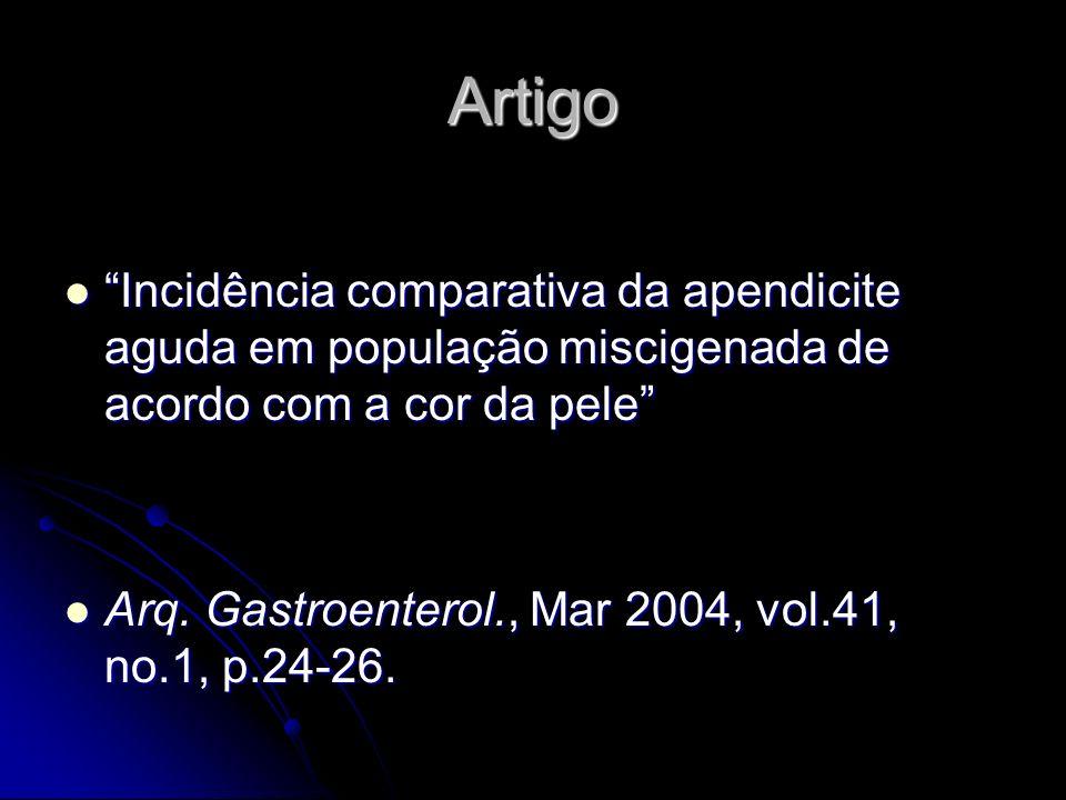 Artigo Incidência comparativa da apendicite aguda em população miscigenada de acordo com a cor da pele