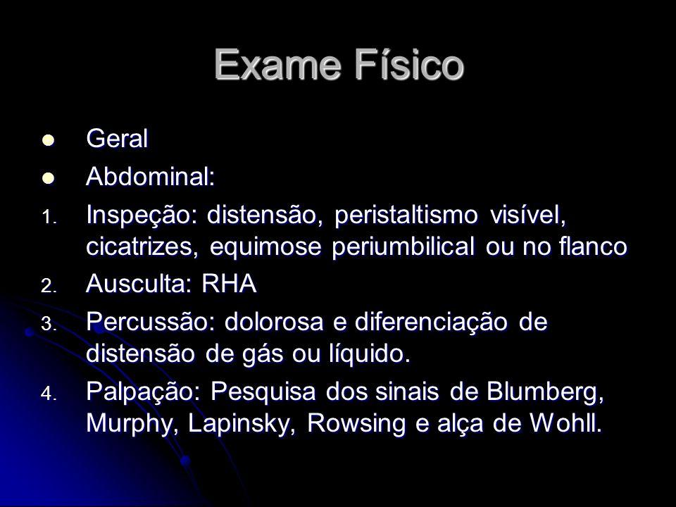 Exame Físico Geral Abdominal: