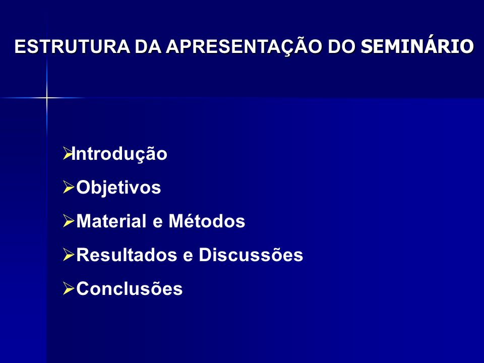 ESTRUTURA DA APRESENTAÇÃO DO SEMINÁRIO
