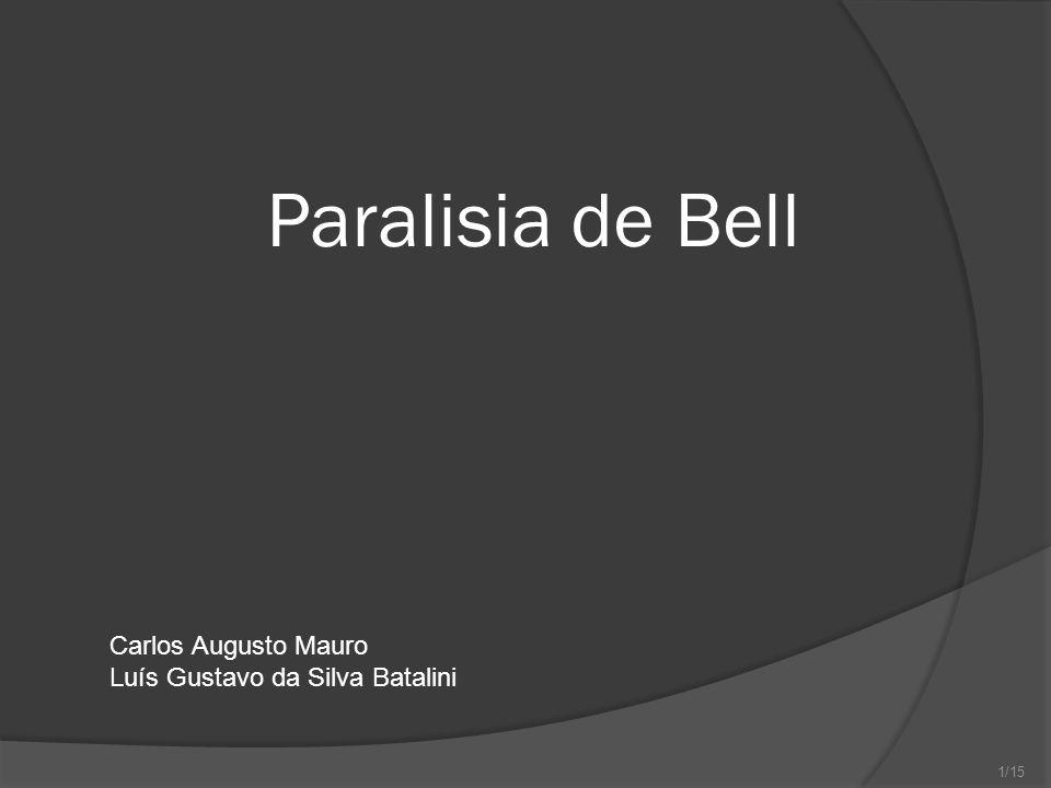 Paralisia de Bell Carlos Augusto Mauro Luís Gustavo da Silva Batalini