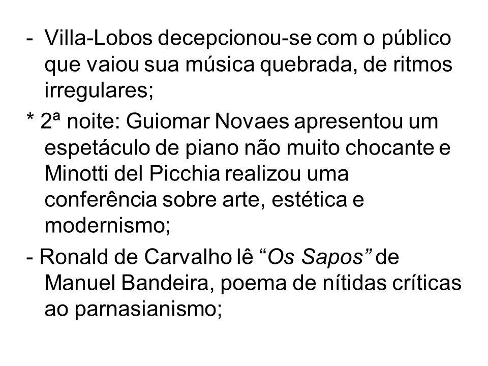 Villa-Lobos decepcionou-se com o público que vaiou sua música quebrada, de ritmos irregulares;
