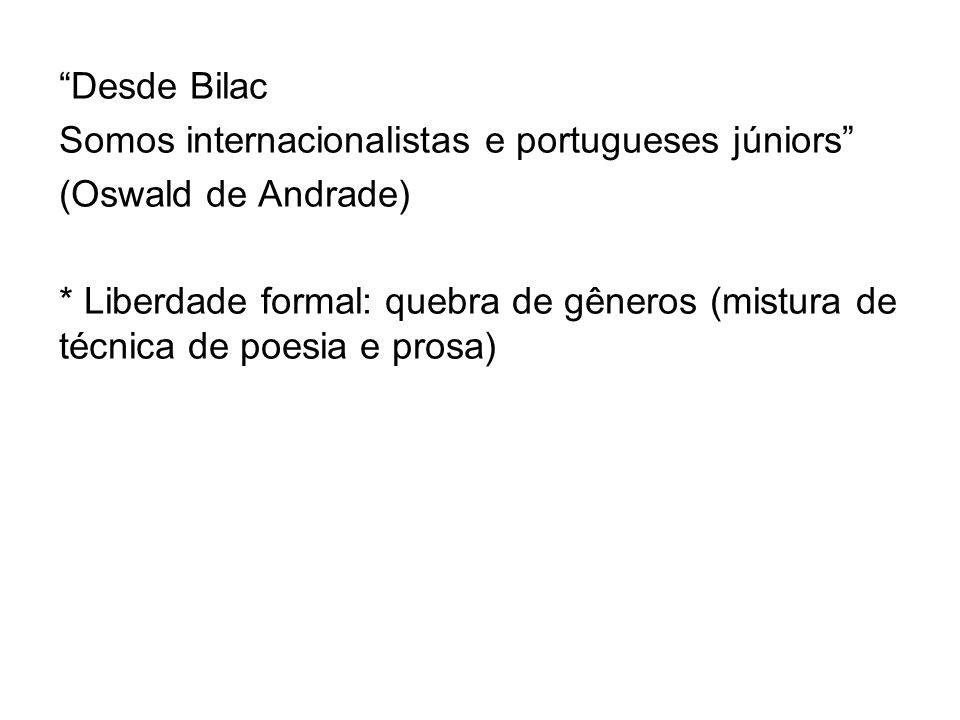 Desde Bilac Somos internacionalistas e portugueses júniors (Oswald de Andrade)