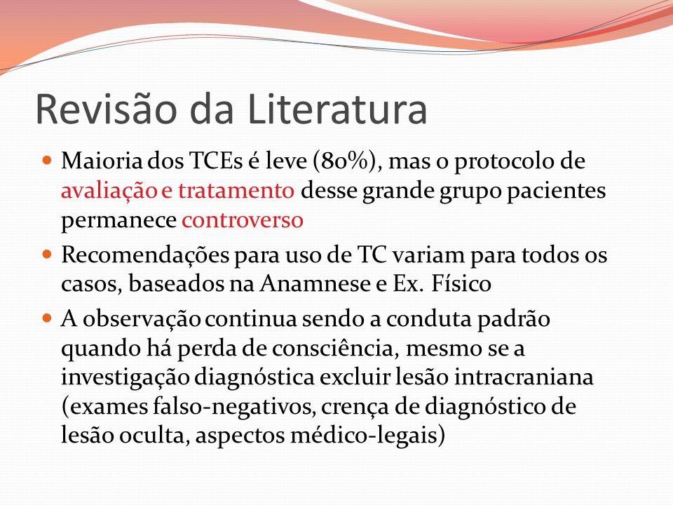 Revisão da Literatura Maioria dos TCEs é leve (80%), mas o protocolo de avaliação e tratamento desse grande grupo pacientes permanece controverso.