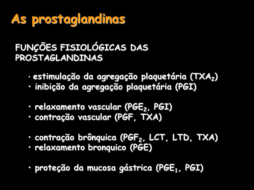 As prostaglandinas FUNÇÕES FISIOLÓGICAS DAS PROSTAGLANDINAS