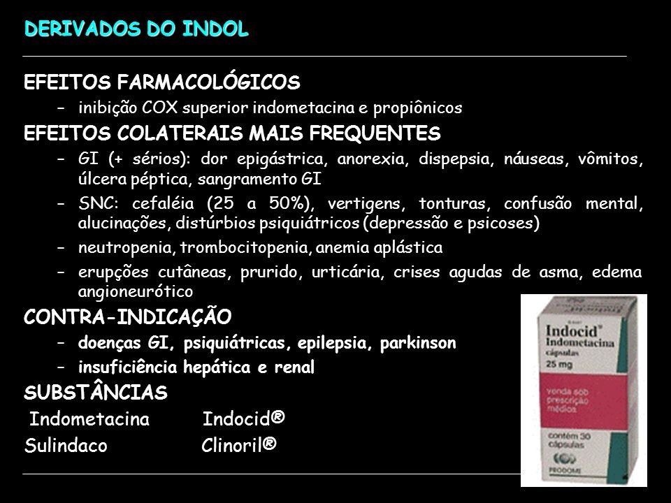 EFEITOS FARMACOLÓGICOS EFEITOS COLATERAIS MAIS FREQUENTES