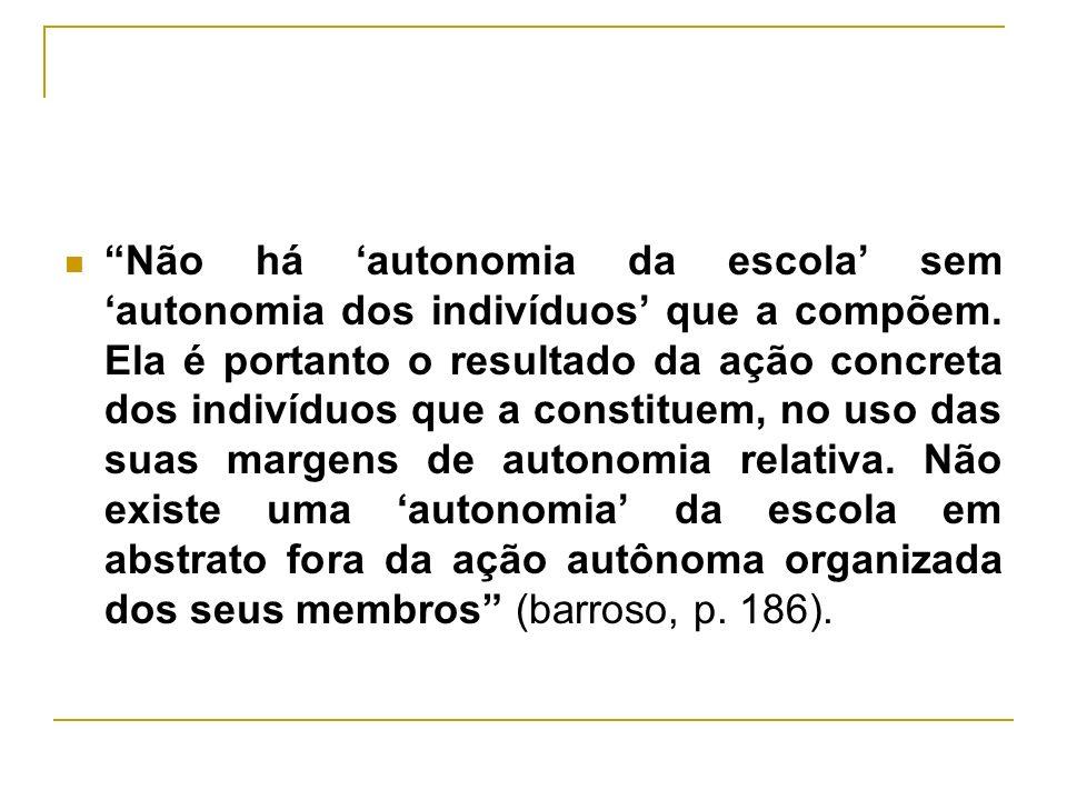 Não há 'autonomia da escola' sem 'autonomia dos indivíduos' que a compõem.