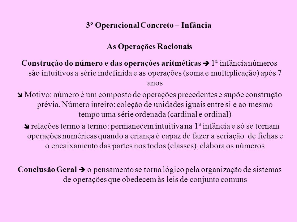 3º Operacional Concreto – Infância