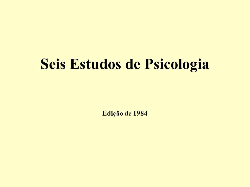 Seis Estudos de Psicologia Edição de 1984