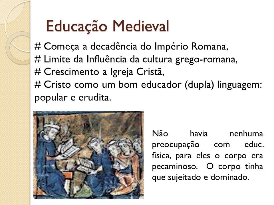 Educação Medieval # Começa a decadência do Império Romana,