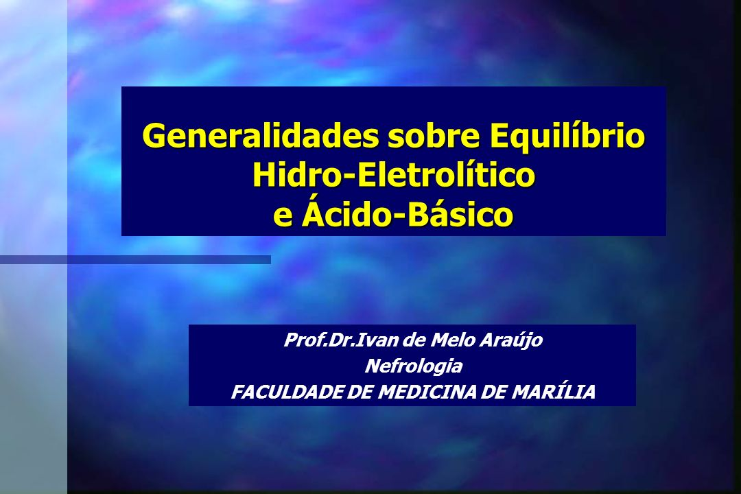 Generalidades sobre Equilíbrio Hidro-Eletrolítico e Ácido-Básico