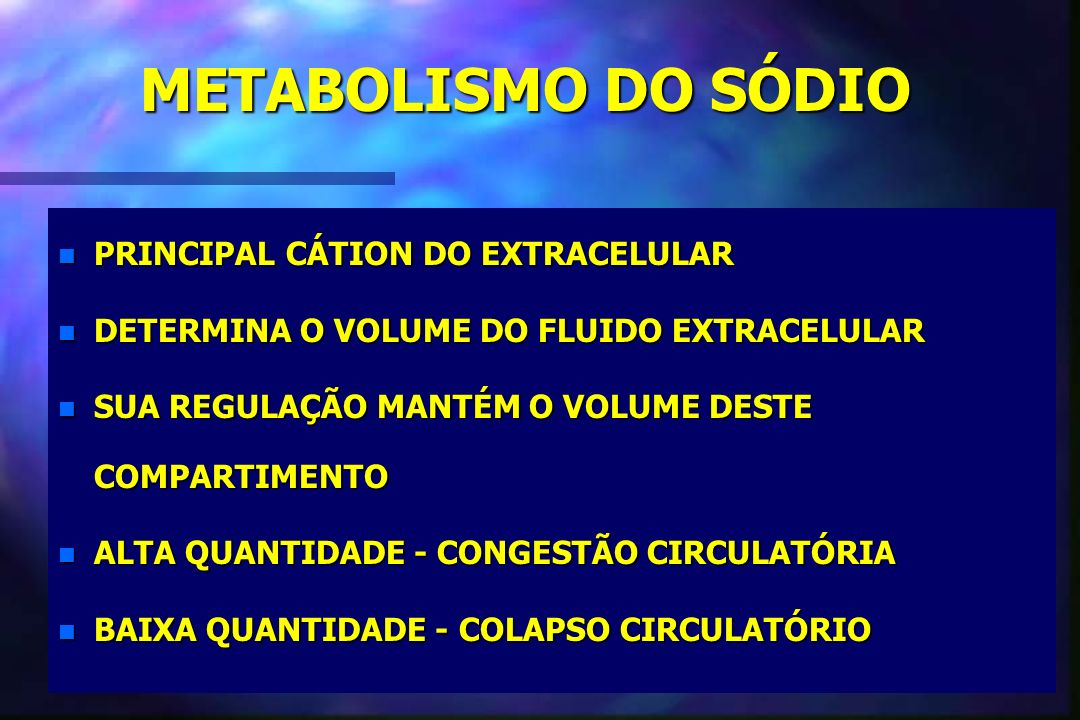 METABOLISMO DO SÓDIO PRINCIPAL CÁTION DO EXTRACELULAR