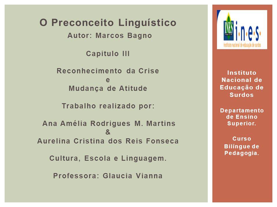 O Preconceito Linguístico Autor: Marcos Bagno