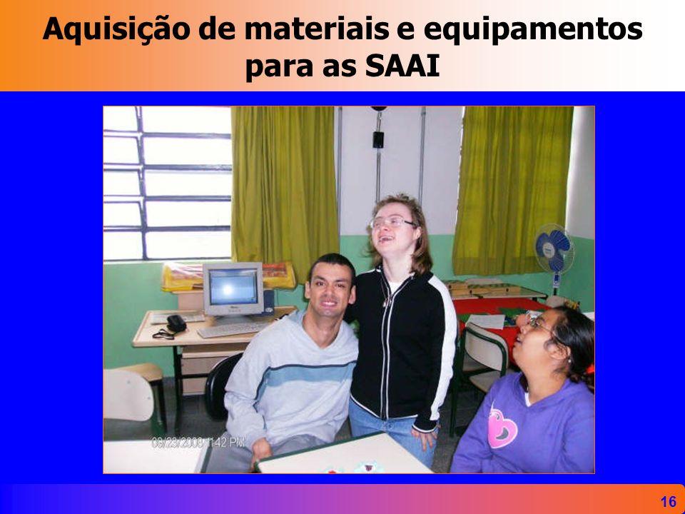 Aquisição de materiais e equipamentos para as SAAI