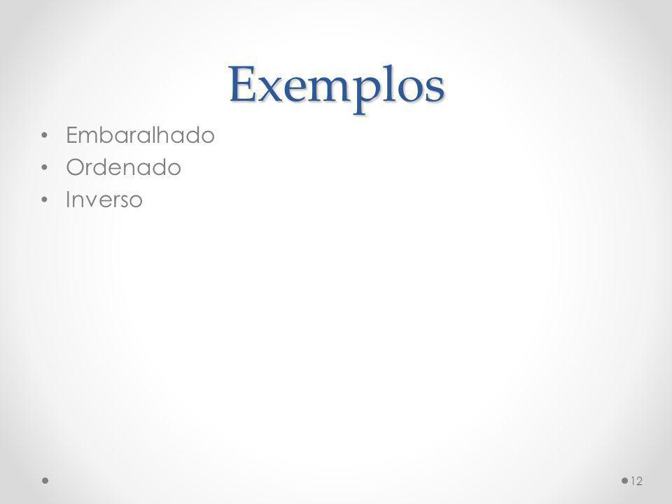 Exemplos Embaralhado Ordenado Inverso