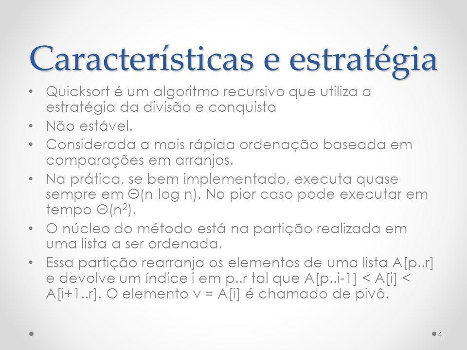 Características e estratégia