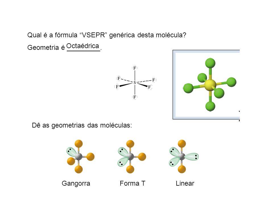 Qual é a fórmula VSEPR genérica desta molécula