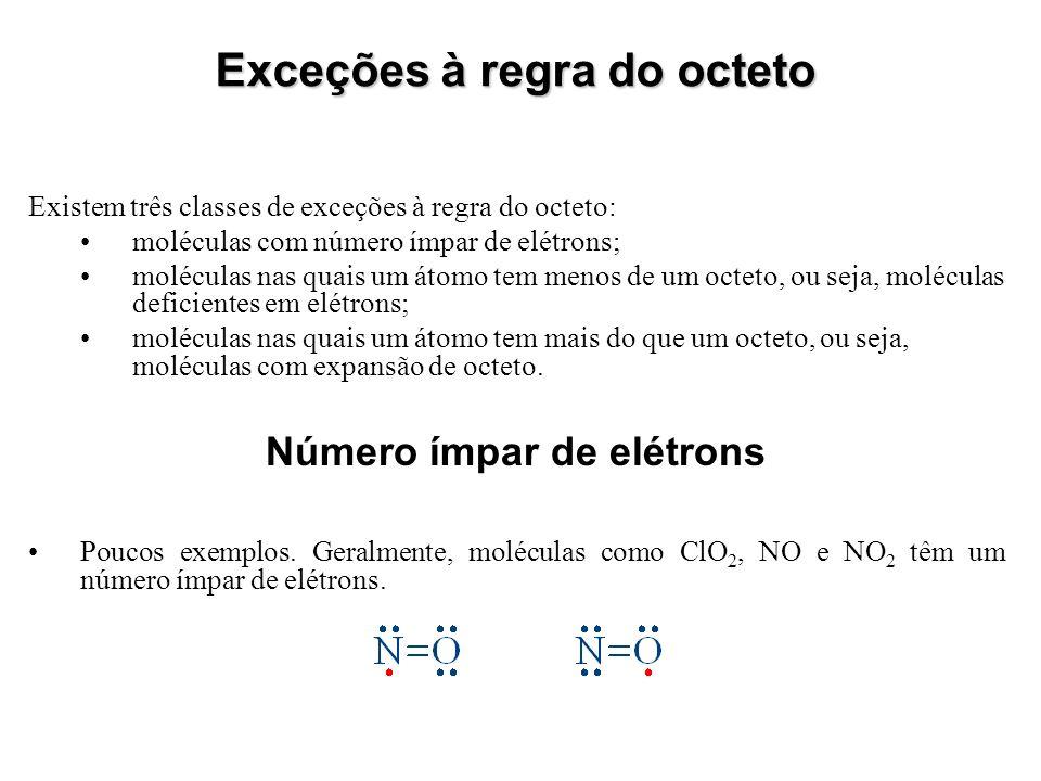 Exceções à regra do octeto Número ímpar de elétrons