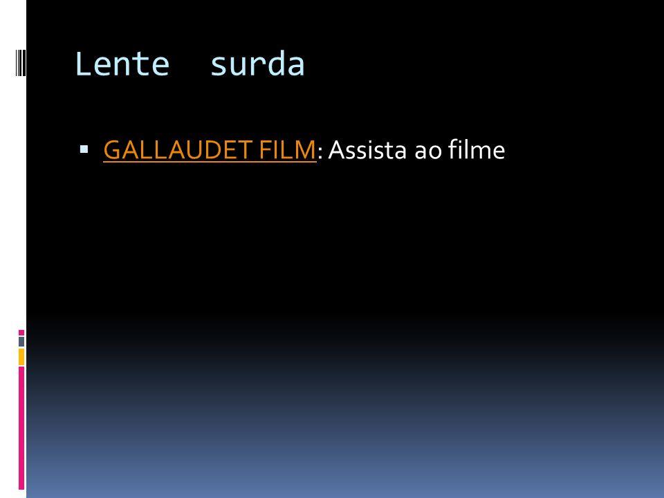Lente surda GALLAUDET FILM: Assista ao filme