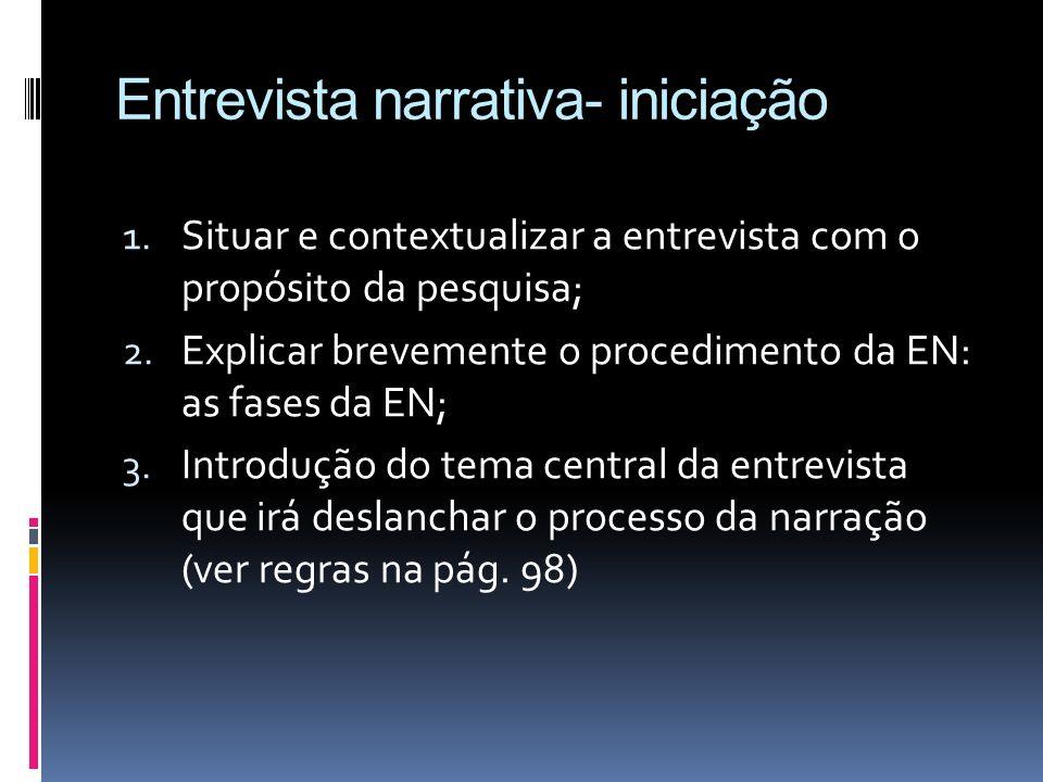 Entrevista narrativa- iniciação