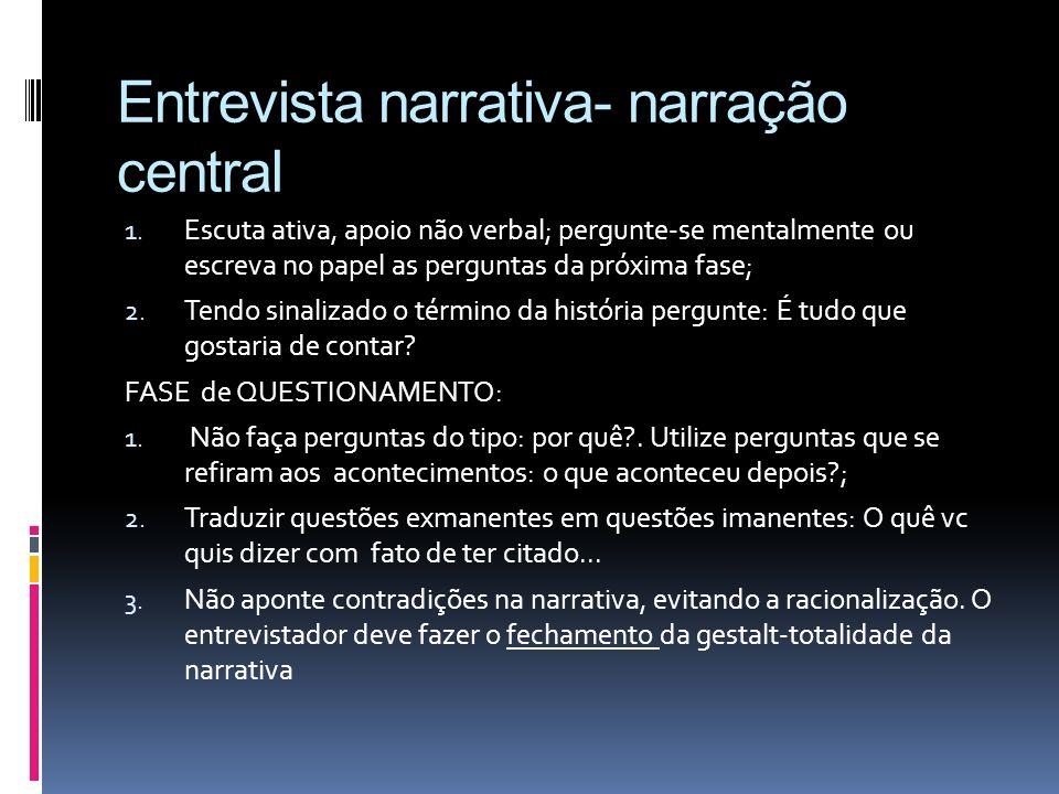 Entrevista narrativa- narração central