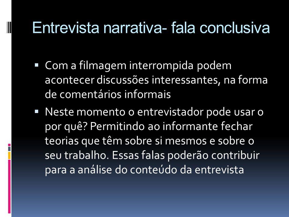 Entrevista narrativa- fala conclusiva