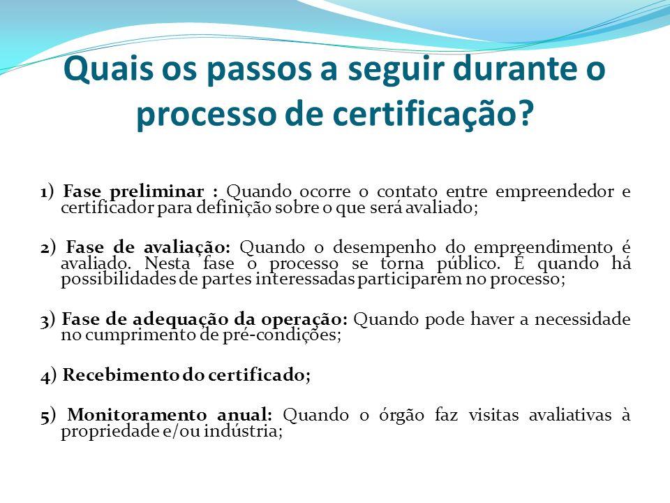 Quais os passos a seguir durante o processo de certificação