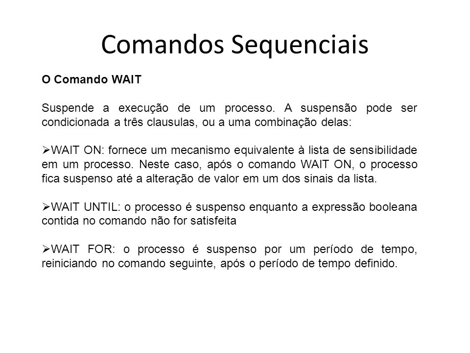 Comandos Sequenciais O Comando WAIT