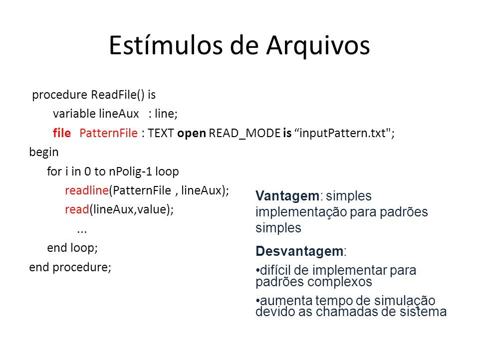 Estímulos de Arquivos procedure ReadFile() is variable lineAux : line;