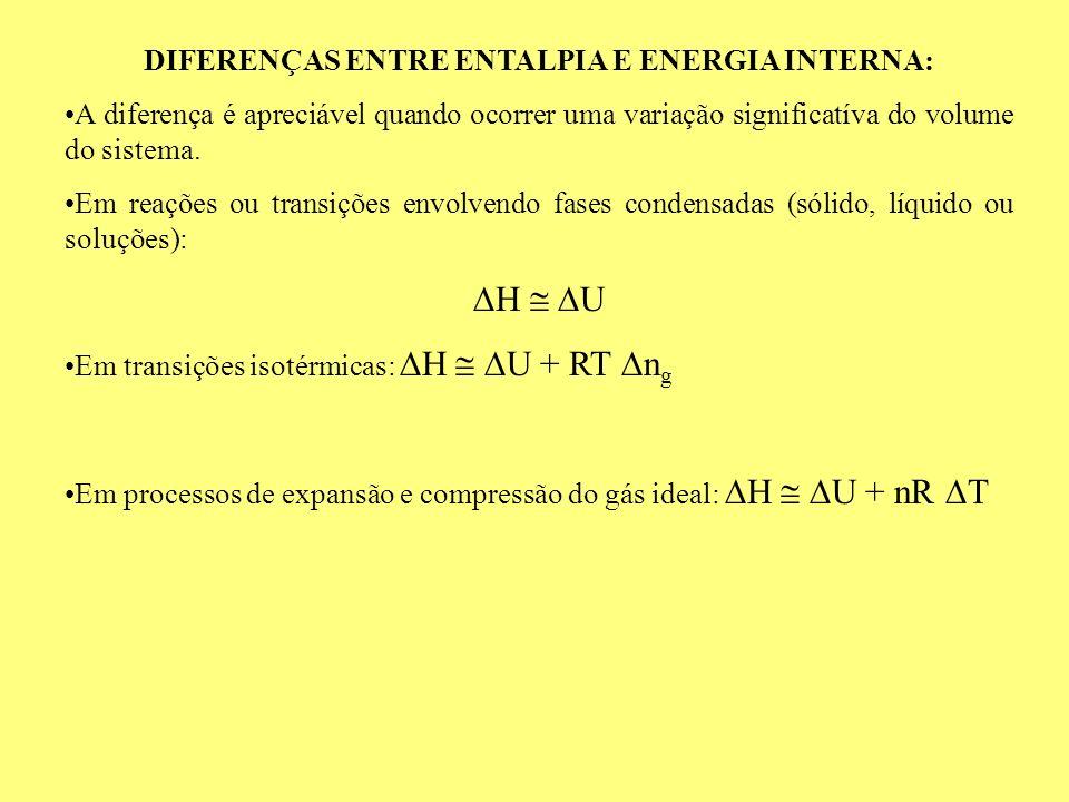 DIFERENÇAS ENTRE ENTALPIA E ENERGIA INTERNA: