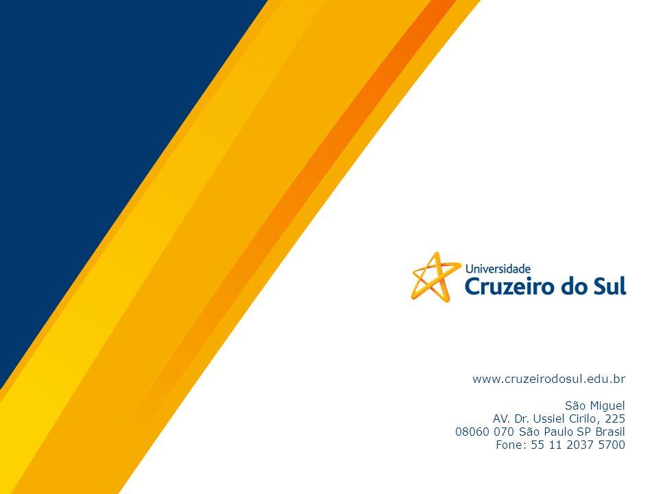 www.cruzeirodosul.edu.br São Miguel AV. Dr. Ussiel Cirilo, 225
