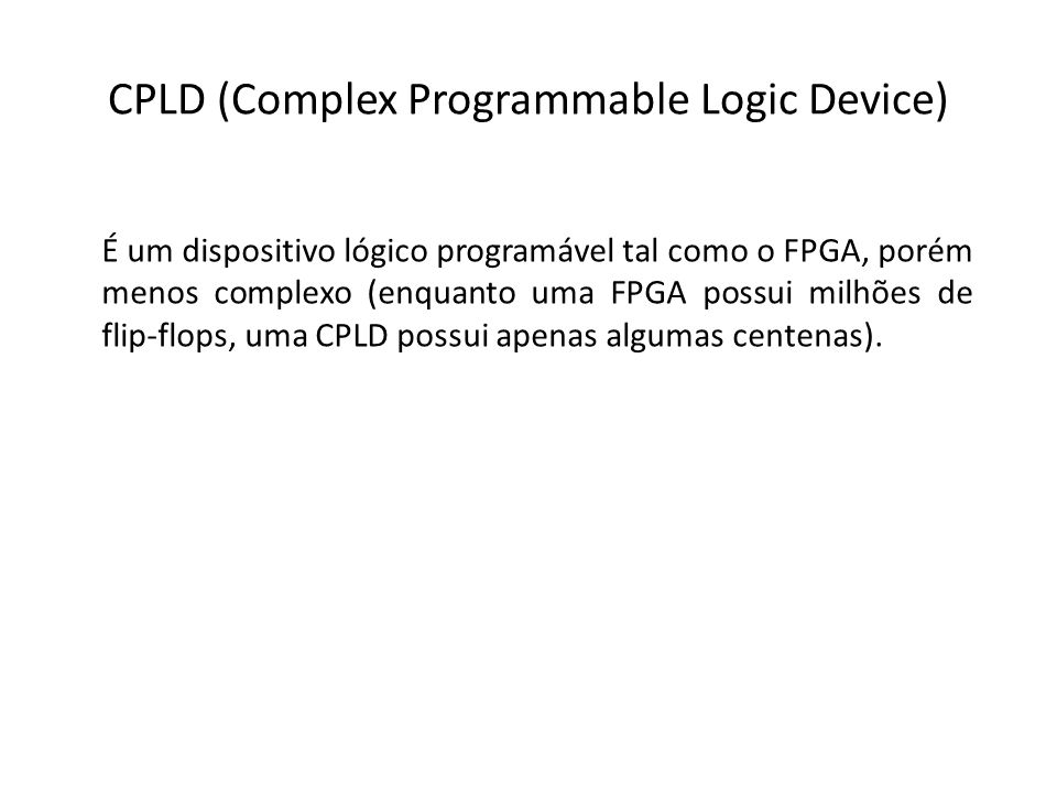 CPLD (Complex Programmable Logic Device)