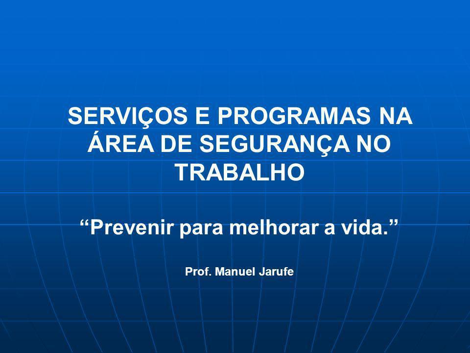 SERVIÇOS E PROGRAMAS NA ÁREA DE SEGURANÇA NO TRABALHO