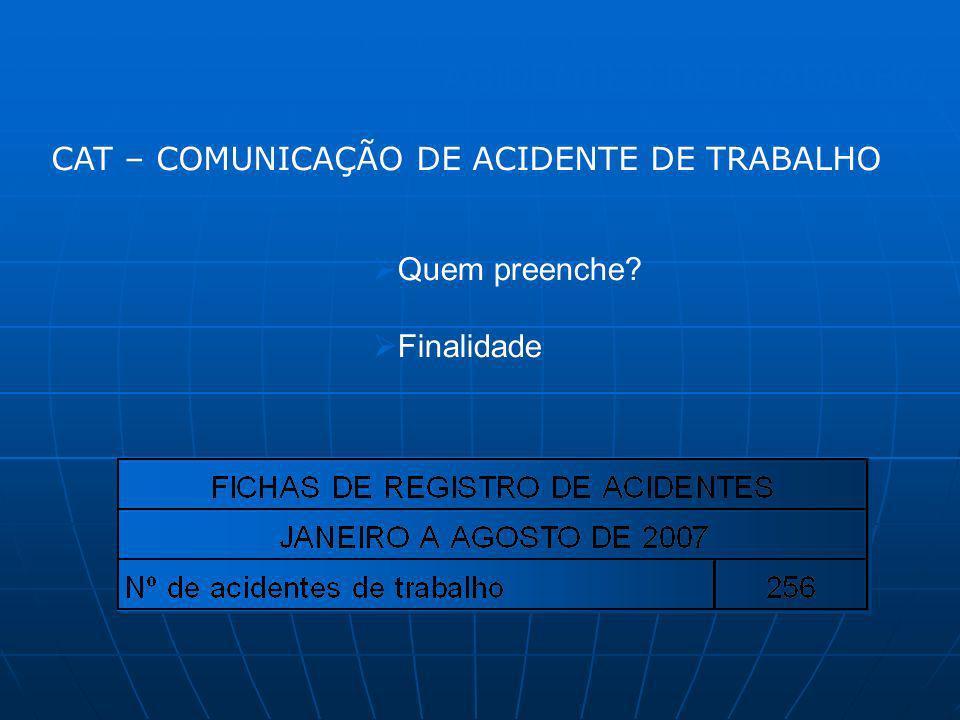 ACIDENTES DE TRABALHO CAT – COMUNICAÇÃO DE ACIDENTE DE TRABALHO